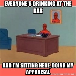 Masturbating Spider-Man - everyone's drinking at the bar and I'm sitting here, doing my appraisal