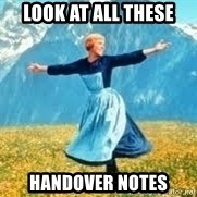 Look at all these - Look at all these Handover notes