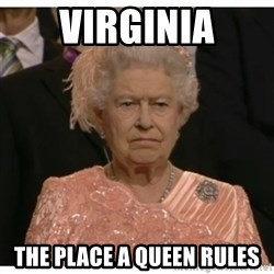 Unimpressed Queen - Virginia the place a queen rules