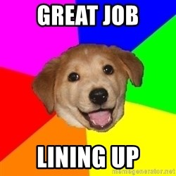 Advice Dog - great job lining up