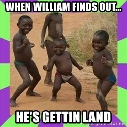 african kids dancing - when william finds out... he's gettin land