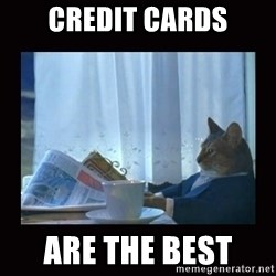 i should buy a boat cat - credit cards are the best