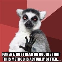 Chill Out Lemur - Parent: but i read on google that this method is actually better..