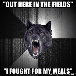 """Insanity Wolf - """"out here in the fields"""" """"I fought for my meals"""""""