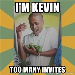 Why can't I hold all these limes - I'm kevin too many invites
