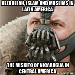 Bane - Hezbollah, Islam and Muslims in Latin America   The Miskito of Nicaragua in Central America