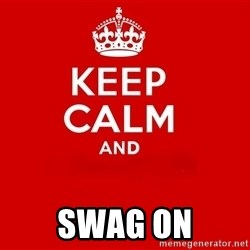 Keep Calm 2 - swag on