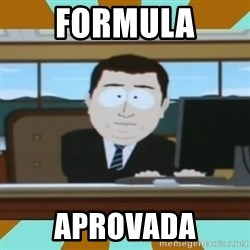 And it's gone - formula aprovada