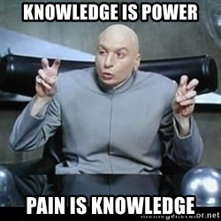 dr. evil quotation marks - knowledge is power Pain is KNOWLEDGE