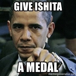 Pissed off Obama - Give Ishita A Medal
