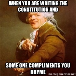 Joseph Ducreux - When you are writing the constitution and  Some one COMPLIMENTS you rhyme