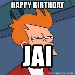 Futurama Fry - Happy Birthday Jai