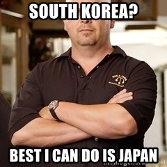 Pawn Stars Rick - SOUTH KOREA? best ı can do ıs japan