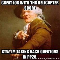 Joseph Ducreux - Great job with thr helicopter score BTW, im taking back OVertons in PP26.