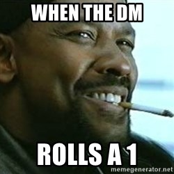 My Nigga Denzel - When the dm Rolls a 1