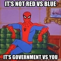 spider manf - It's not red vs blue It's government vs you