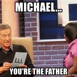 Maury Lie Detector - Michael... YOU'RE THE FATHER