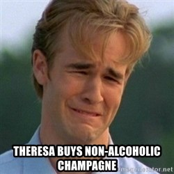 90s Problems - theresa buys Non-alcoholic champagne