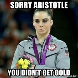 McKayla Maroney Not Impressed - Sorry aristotle  you didn't get gold
