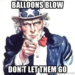Uncle Sam - balloons blow Don't let them go