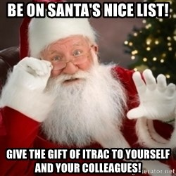 Santa claus - be on santa's nice list! give the gift of itrac to yourself and your colleagues!