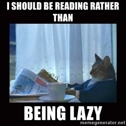 i should buy a boat cat - i should be reading rather than  being lazy