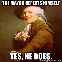 Joseph Ducreux - the mayor repeats himself yes, he does.