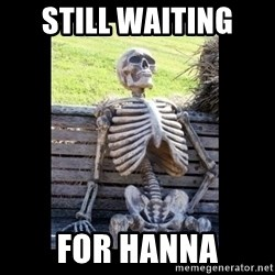 Still Waiting - STILL WAITING  FOR HANNA