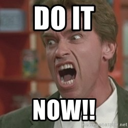 Arnold - do it now!!