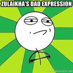 Challenge Accepted 2 - zulaikha's dad expression