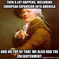 Joseph Ducreux - Then a lot happens, including European expansion into America And on top of that, we also had the enlightenment