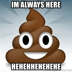 Facebook :poop: emoticon - im always here hehehhehehehe