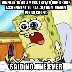 Spongebob What I Learned In Boating School Is - We need to add more text to our group assIgnment To reach The minimum woRd count.  Said no one eVer