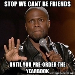 Kevin Hart - Stop we cant be friends until you pre-order the yearbook