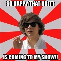 One Does Not Simply Harry S. - So happy that britt Is coming to my show!!