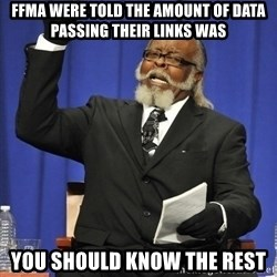 Rent Is Too Damn High - FFMA were told the amount of data passing their links was you should know the rest