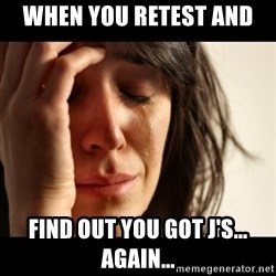 crying girl sad - When you Retest and  Find out you got J's...  Again...