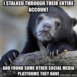 Confession Bear - I stalked through their entire account And found some other social media platforms they have