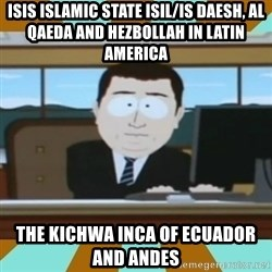 And it's gone - ISIS Islamic State ISIL/IS Daesh, Al Qaeda and Hezbollah in Latin America The Kichwa Inca of Ecuador and Andes