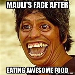 Crazy funny - Mauli's face after  Eating awesome food