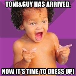 Baby $wag - toni&guy has arrived, now it's time to dress up!