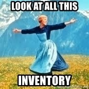 Look at all these - Look at all this  inventory
