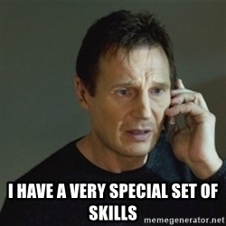 taken meme - i have a very special set of skills