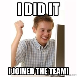 Computer kid - i did it i joined the team!