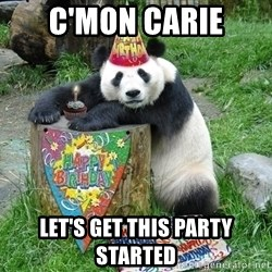 Happy Birthday Panda - c'mon carie let's get this party started