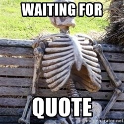 Waiting For Op - Waiting for  Quote