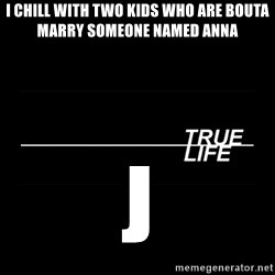 MTV True Life - I chill with two kids who are bouta marry someone named anna J