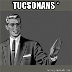 Bitch, Please grammar - TUCSONANS *