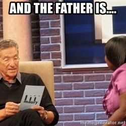 Maury Lie Detector - and the fatHER IS....