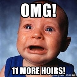 Crying Baby - Omg! 11 more hoirs!